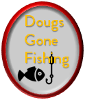 Dougs gone Fishing